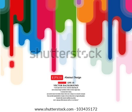 Eps 10 Vector Multicolored Flat Dripping Paints Background Design - stock vector
