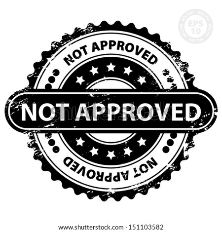 EPS10 Vector : Not Approved Rubber Stamp (Sticker, Tag, Icon, Symbol) with Grunge, isolated on white background  - stock vector