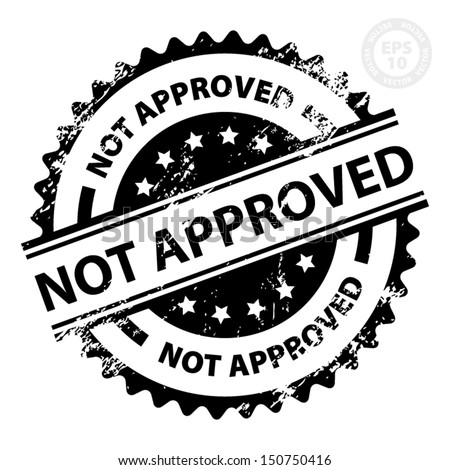 EPS10 Vector : Not Approved Rubber Stamp with Grunge (Sticker, Tag, Icon, Symbol) - stock vector