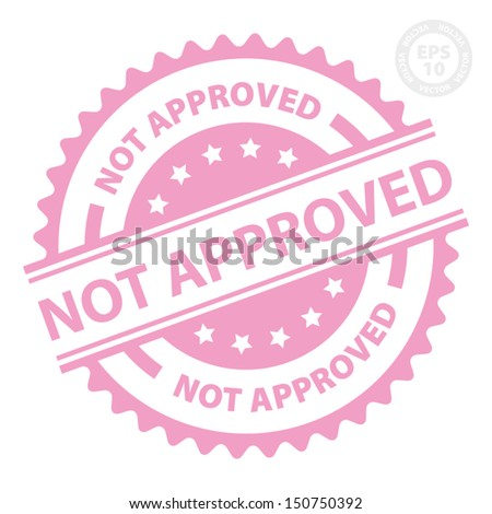EPS10 Vector : Not Approved Rubber Stamp with Pink color (Sticker, Tag, Icon, Symbol) - stock vector