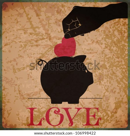 EPS10 vintage background with hand, piggy bank and heart. - stock vector