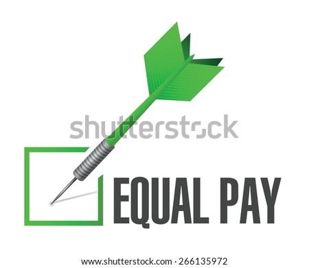 equal pay check dart sign illustration design over white - stock vector
