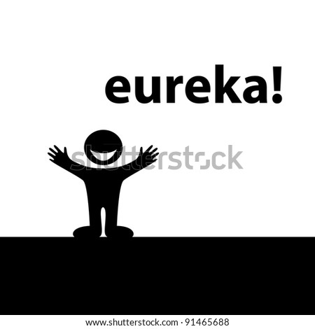 Eureka! Enlightened by the idea of ??a happy person. Vector. - stock vector