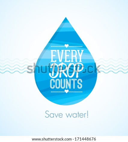 Every drop counts eco friendly save water clean creative illustration. - stock vector
