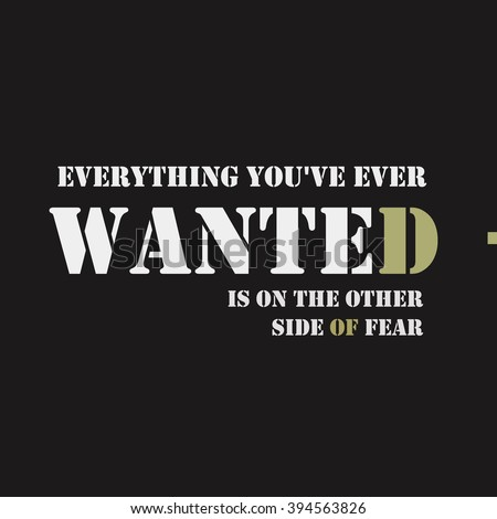 Everything you've ever wanted is on the other side of fear text