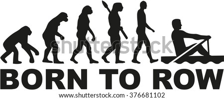Evolution Rowing - born to row - stock vector