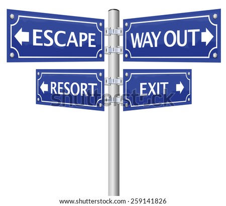 EXIT, ESCAPE, WAY OUT and RESORT, written on four signposts. Isolated vector illustration on white background. - stock vector