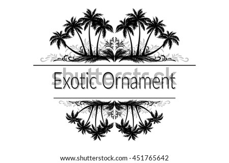Exotic Ornament with Palm Trees Silhouette