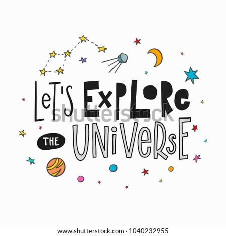 Explore The Universe Love Romantic Space Travel Cosmos Astronomy Quote  Lettering. Calligraphy Inspiration Graphic Design