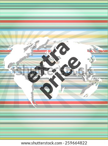 extra price text on digital touch screen - business concept - stock vector