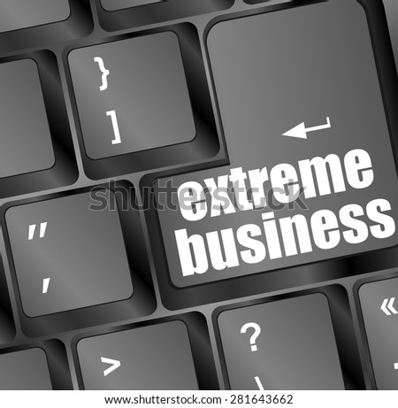 extreme business words, message on enter key of keyboard vector - stock vector