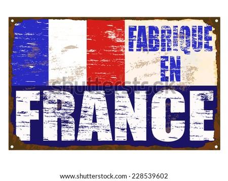 Fabrique En France rusty old enamel sign, (made in France)  - stock vector