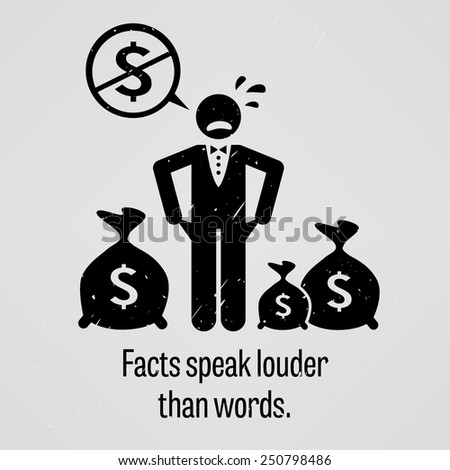 Facts Speak Louder Than Words - stock vector