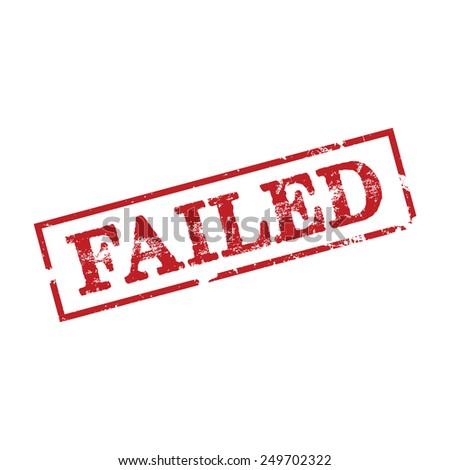 Failed, grunge stamp, vector illustration - stock vector