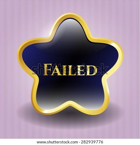 Failed shiny badge - stock vector