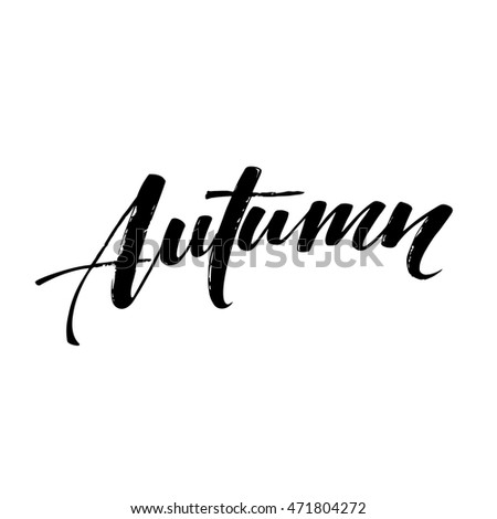 Fall Modern calligraphy card. Hand drawn lettering design. Ink illustration. Autumn poster. Vector illustration EPS10