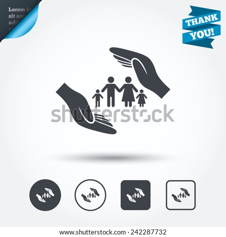 Family life insurance sign icon. Hands protect human group symbol. Health insurance. Circle and square buttons. Flat design set. Thank you ribbon. Vector - stock vector
