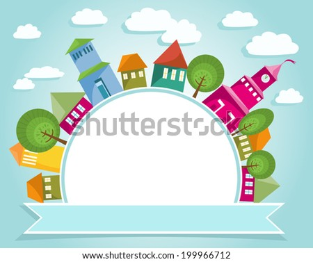 Fantastic town with colorful houses around round banner. Abstract city and soft blue sky with clouds. Free space for text. Vector file is EPS8, all elements are grouped and easy to edit. - stock vector