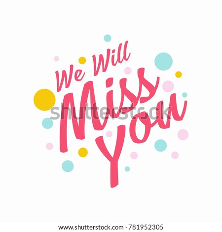 Farewell Party We Will Miss You Stock Vector 781952305 ...