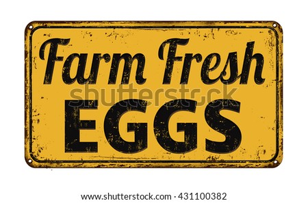 Farm fresh eggs on yellow vintage rusty metal sign on a white background, vector illustration - stock vector