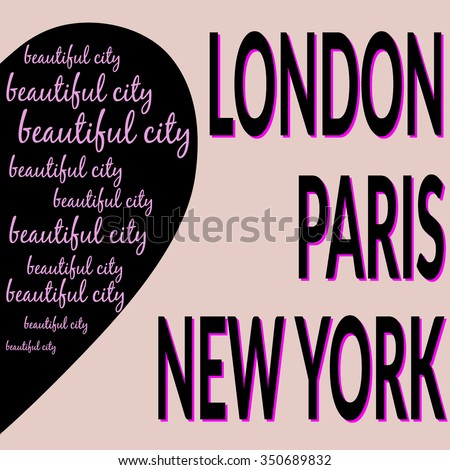 Fashion Capitals Typography Graphics. Women T-shirt graphic design. New York City, Paris, London typography emblem with heart. Concept in vintage graphic style for different print production. Vector - stock vector