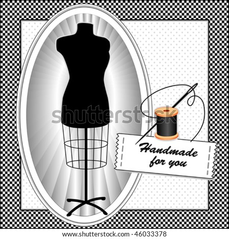 Fashion model mannequin, needle, thread, black and white gingham check frame, polka dot background, tailor's dress form in black, Handmade for you sewing label with copy space. EPS8 compatible.