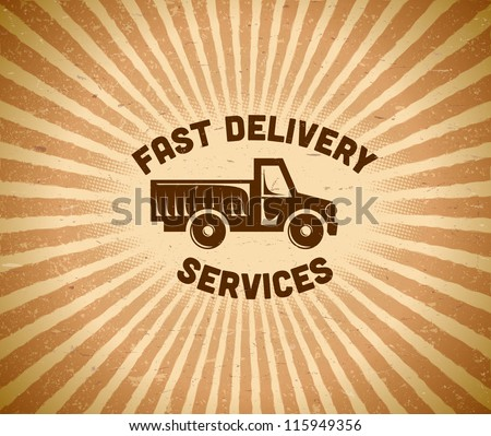 Fast delivery vintage label with truck - stock vector
