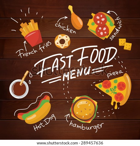 Fast food poster in flat style. Food poster. Food infographic.Wooden textured food poster with chalk written texts. Handwritten calligraphy.