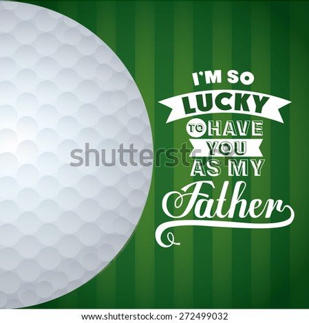 Fathers day design over green background, vector illustration - stock vector
