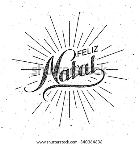 Feliz Natal. Merry Christmas. Holiday Vector Illustration. Lettering Composition With Light Rays - stock vector
