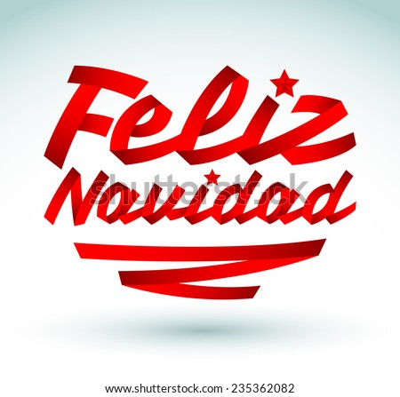 Feliz Navidad - Merry Christmas spanish text - Red ribbon Vector typographic Lettering. - stock vector