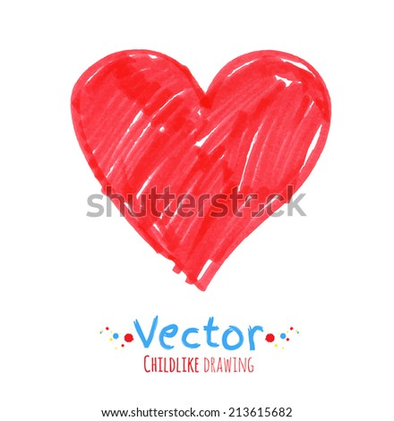 Felt pen childlike drawing of heart. Vector illustration. isolated. - stock vector