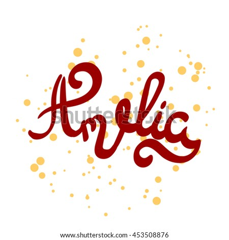 Female name - Amelia. Hand drawn lettering. Vector, illustration. Modern calligraphy.