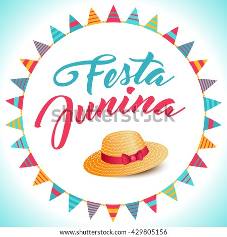 Festa Junina illustration - traditional Brazil june festival party - Midsummer holiday. Vector Carnival background - lettering Festa Junina, thatched hat and circle from string of flags decoration.
