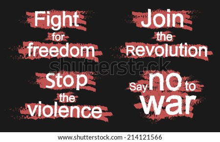 Fight for freedom, Join the revolution, Stop the violence, Say no to war, grunge scratched signs isolated on black - stock vector