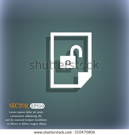 File unlocked icon sign. On the blue-green abstract background with shadow and space for your text. Vector illustration - stock vector