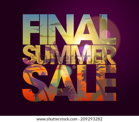 Final summer sale design with tropical backdrop. - stock vector