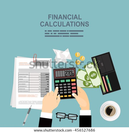 Financial calculations. Working process. businessman hands, calculator, financial reports, money, coins,, coffee cup. Top view. vector illustration in flat design