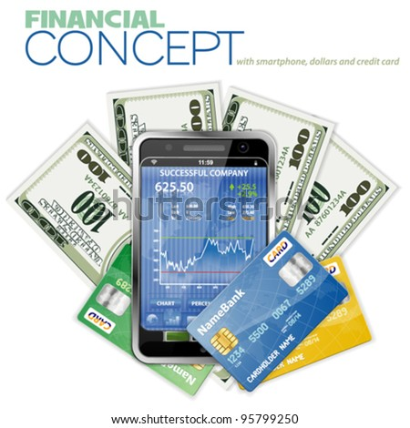 Financial Concept with Touch phone (Stock Market Application), Dollar Bills and Credit Cards, vector - stock vector