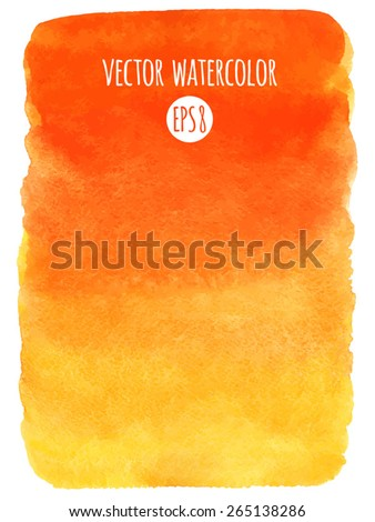 Fire or sunset colors watercolor vector background. Red, orange, yellow gradient fill. Hand drawn texture. Rough, artistic edges. - stock vector