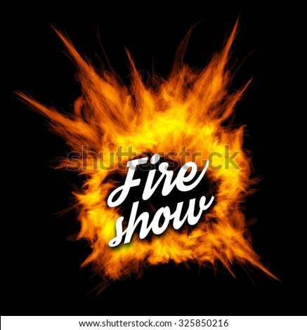 Fire show vector illustration with fire  - stock vector