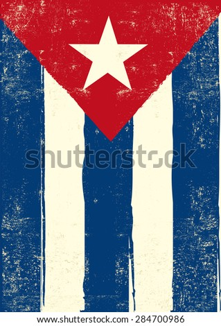 Flag of Cuba. A cuban grunge poster for you. - stock vector