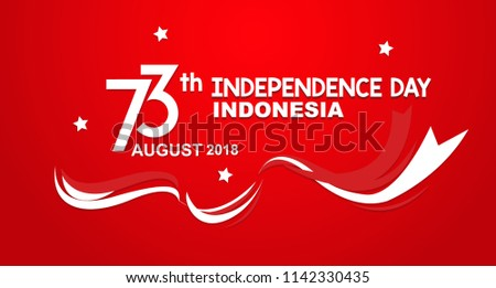 Flag Red and White 73 Years Happy Independence Indonesia
