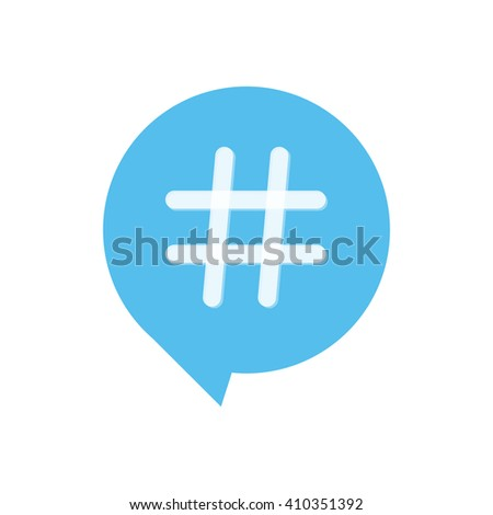 Flat design hashtag symbol in speech bubble isolated on white background. - stock vector