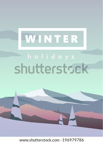 Flat design modern vector illustration in low-poly style with winter holiday badge in front of mountains with snow and trees associated with rest and ski resort