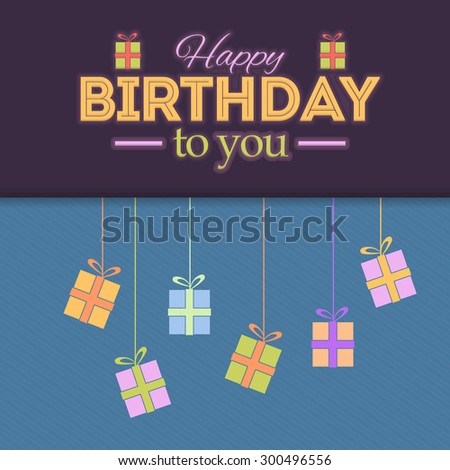 Flat Happy Birthday Vector Design. Announcement and Celebration Message Poster and Gift Box - stock vector