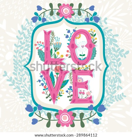 "Floral amazing ""Love"".  - stock vector"