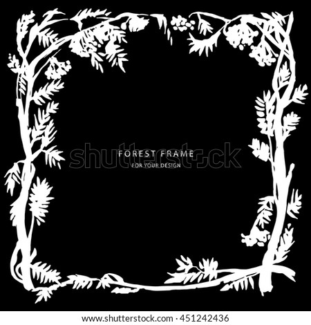 Floral black/white greeting card background with branches, plants, forest. Nature frame. Trendy design template for wedding,congratulations, events, invitations for all holidays. Vector illustration.