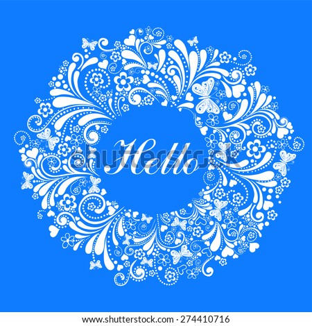 Floral card with wreath from flowers, butterfly and text Hello.  Vector Illustration - stock vector