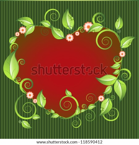 Floral heart frame with green leaves. Can be used for for invitation, greeting, happy birthday label, postcard frame, child album, holiday card, Valentine's day. - stock vector